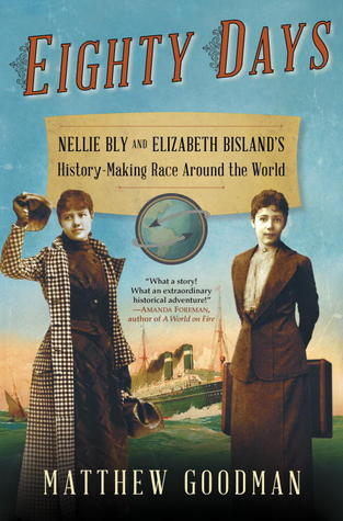 Eighty Days Nellie Bly and Elizabeth Bisland