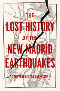 Lost History of the New Madrid Earthquakes