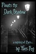 Floats the dark shadow
