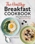 The Healthy Breakfast Cookbook