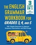 The English Grammar Workbook for Grades 3, 4, and 5