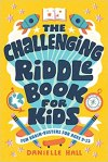 The Challenging Riddle Book for Kids